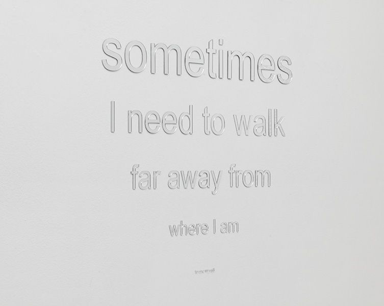 Shilpa Gupta, Sometimes I need to walk far away from where I am to see myself, 2011, perspex mirror letter, 77x80 cm, edition of 3