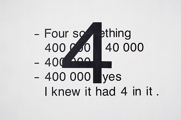 Miroslaw Balka, Four Something, 2012, vinyl text, variable dimensions, unique