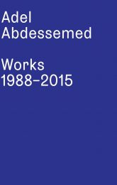 Adel Abdessemed: Works 1988-2015