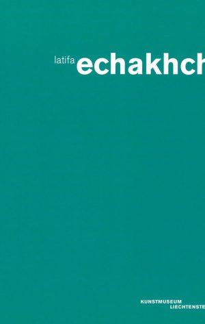 Latifa Echakhch_Latifa Echakhch_2016_Kunstmuseum Liechtenstein