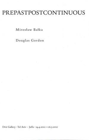 Miroslaw Balka & Douglas Gordon_Prepastpostcontinuous_2012_Dvir Gallery