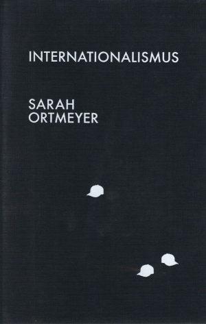Sarah Ortmeyer_Internationalismus_2010_Snoeck
