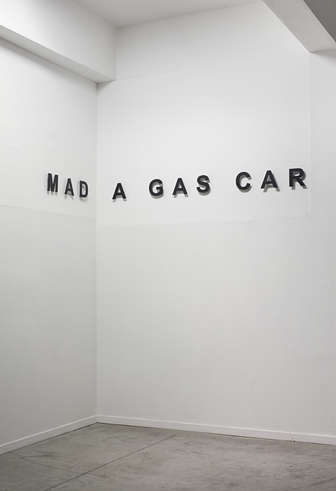 Miroslaw Balka, MAD A GAS CAR, 2012, steel letters painted black